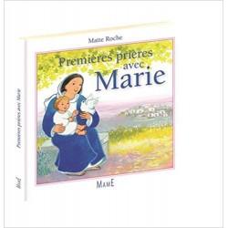 PREMIERES PRIERES AVEC MARIE