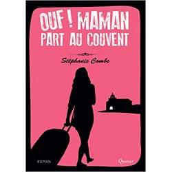 OUF ! MAMAN PART AU COUVENT