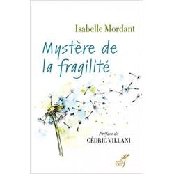 MYSTERE DE LA FRAGILITE