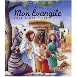 MON EVANGILE POUR AIMER JESUS