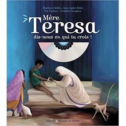 MERE TERESA, DIS-NOUS EN...