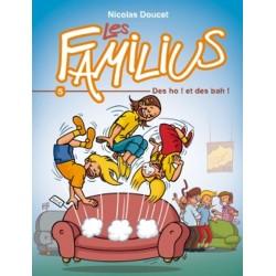 LES FAMILIUS, DES OH ! ET...
