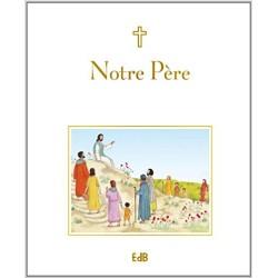 NOTRE PERE (POUR ENFANTS)