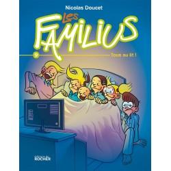 LES FAMILIUS, TOUS AU LIT !...