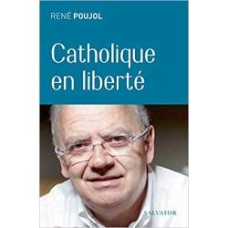 CATHOLIQUE EN LIBERTE