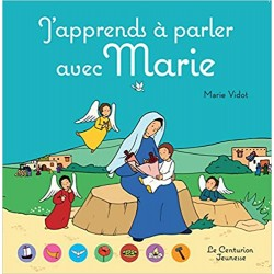 J'APPRENDS A PARLER AVEC MARIE